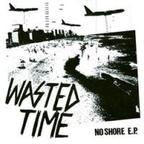 Wasted Time - No Shore e.p.