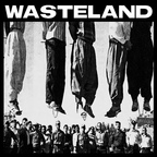 Wasteland (NZ) - Mad Blasts Of Chaos Vol. 1