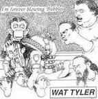 Wat Tyler - I'm Forever Blowing Bubbles