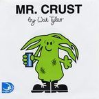 Wat Tyler - Mr. Crust