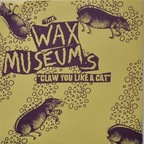 Wax Museums - Claw You Like A Cat