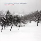 Wayne Horvitz Gravitas Quartet - Way Out East