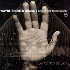 Wayne Shorter Quartet - Beyond The Sound Barrier