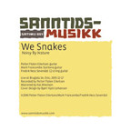 We Snakes - Noisy By Nature