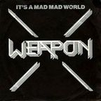 Weapon - It's A Mad Mad World