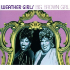 Weather Girls - Big Brown Girl