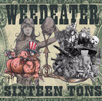 Weedeater (US 2) - Sixteen Tons