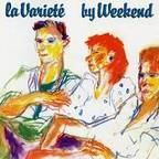 Weekend - La Varieté
