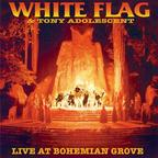 White Flag & Tony Adolescent - Live At Bohemian Grove