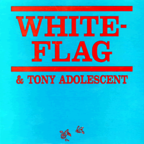 White Flag & Tony Adolescent - Young Girls