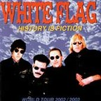 White Flag - History Is Fiction