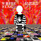 White Flag - R Is For Rocket, U Is For Unreleased