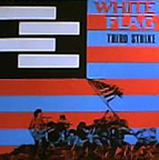 White Flag - Third Strike