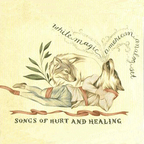 White Magic - Songs Of Hurt And Healing
