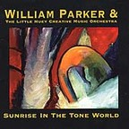 William Parker & The Little Huey Creative Music Orchestra - Sunrise In The Tone World