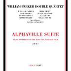 William Parker Double Quartet - Alphaville Suite · Music Inspired By The Jean Luc Godard Film