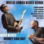Willie Lomax Blues Revue - Best Blues Money Can Buy