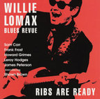 Willie Lomax Blues Revue - Ribs Are Ready