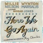 Willie Nelson - Here We Go Again · Celebrating The Genius Of Ray Charles