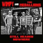 Wimpy And The Medallions - Still Headed Nowhere