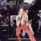 Windfall - Loud With The Windows Open So The Neighbors Can Hear