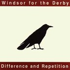 Windsor For The Derby - Difference And Repetition