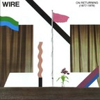 Wire - On Returning (1977-1979)