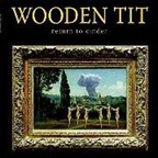 Wooden Tit - Return To Cinder