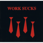 Work Sucks - s/t