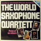 World Saxophone Quartet - Point Of No Return