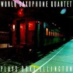 World Saxophone Quartet - World Saxophone Quartet Plays Duke Ellington