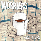 Worriers - Past Lives