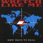 Wretch Like Me - New Ways To Fall