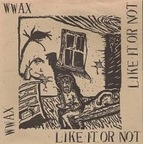 Wwax - Like It Or Not