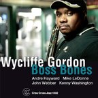 Wycliffe Gordon - Boss Bones