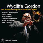 Wycliffe Gordon - The Intimate Ellington / Ballads And Blues