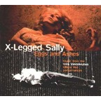 X-Legged Sally - Eggs And Ashes