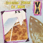X (US) - Burning House Of Love