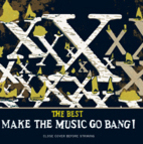 X (US) - The Best · Make The Music Go Bang!