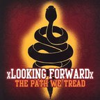 xLooking Forwardx - The Path We Tread