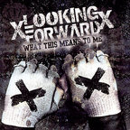 xLooking Forwardx - What This Means To Me