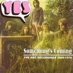Yes - Something's Coming