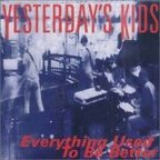 Yesterday's Kids - Everything Used To Be Better