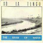 Yo La Tengo - The River Of Water
