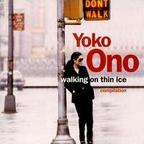 Yoko Ono - Walking On Thin Ice