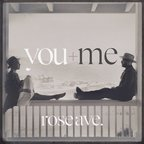You+Me - Rose Ave.