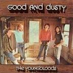 Youngbloods - Good And Dusty