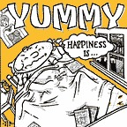 Yummy - Happiness Is...