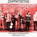 Zappatistas - The Music Of Frank Zappa Absolutely Live