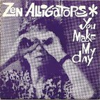 Zen Alligators - You Make My Day